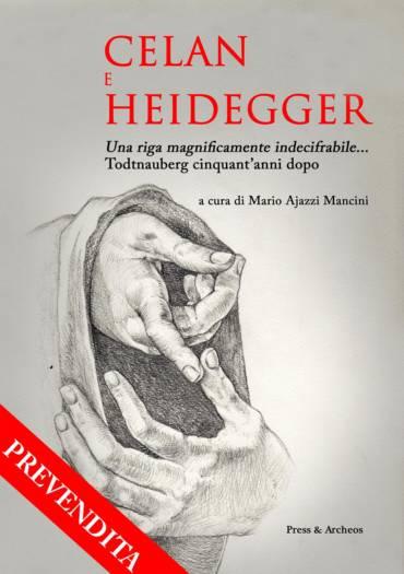 Celan e Heidegger. Todtnauberg cinquant'anni dopo
